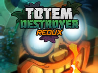 Jeu Totem Destroyer Redux